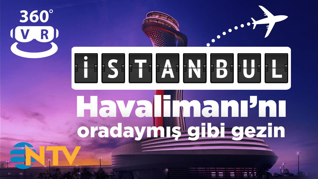 İstanbul Havalimanı VR 360 - ntv.com.tr